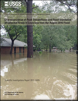 Characterization of peak streamflows and flood inundation of selected areas in Louisiana from the August 2016 flood